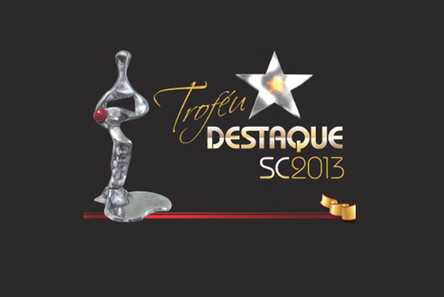 Prêmio troféu destaque SC – 2013